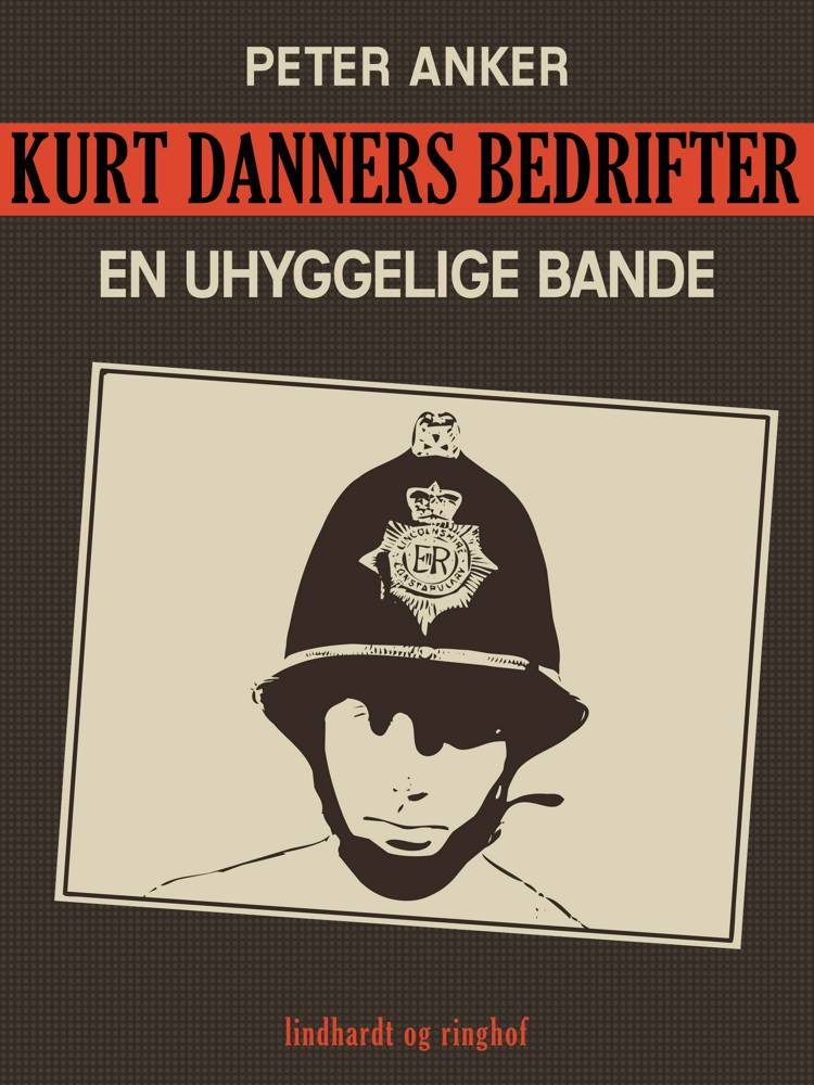 Kurt Danners bedrifter: En uhyggelige bande af Peter Anker