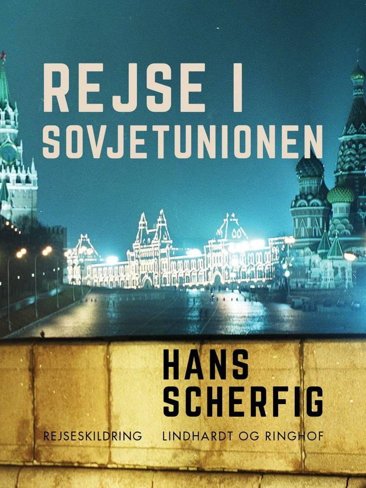 Rejse i Sovjetunionen af Hans Scherfig