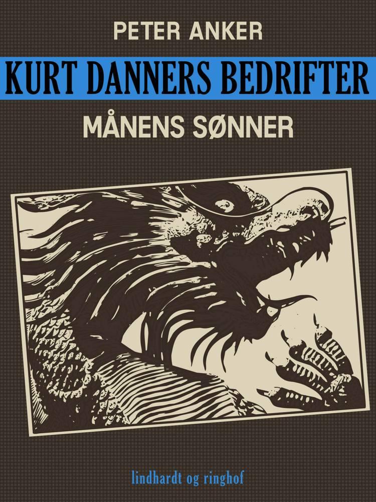 Kurt Danners bedrifter: Månens sønner af Peter Anker