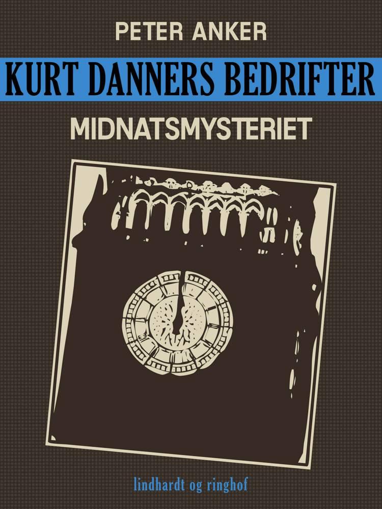 Kurt Danners bedrifter: Midnatsmysteriet af Peter Anker
