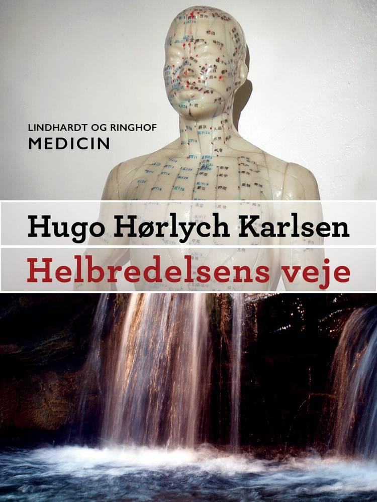 Helbredelsens veje af Hugo Hørlych Karlsen