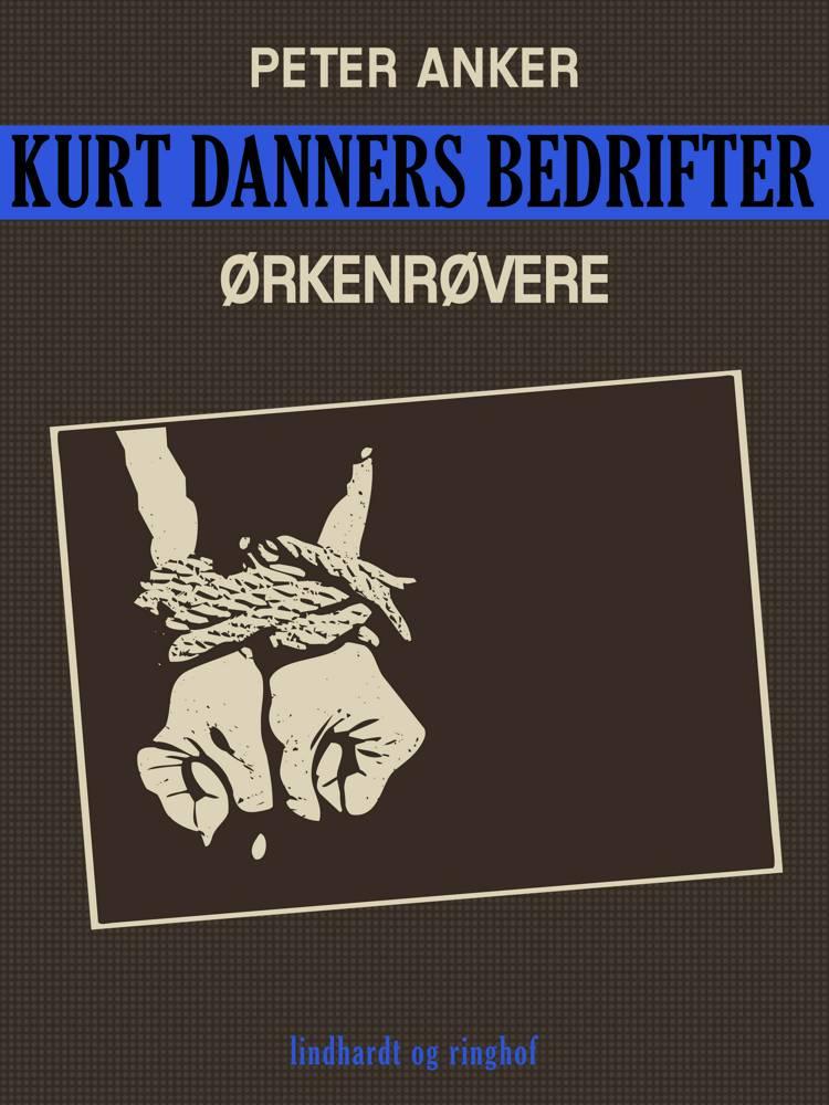 Kurt Danners bedrifter: Ørkenrøvere af Peter Anker