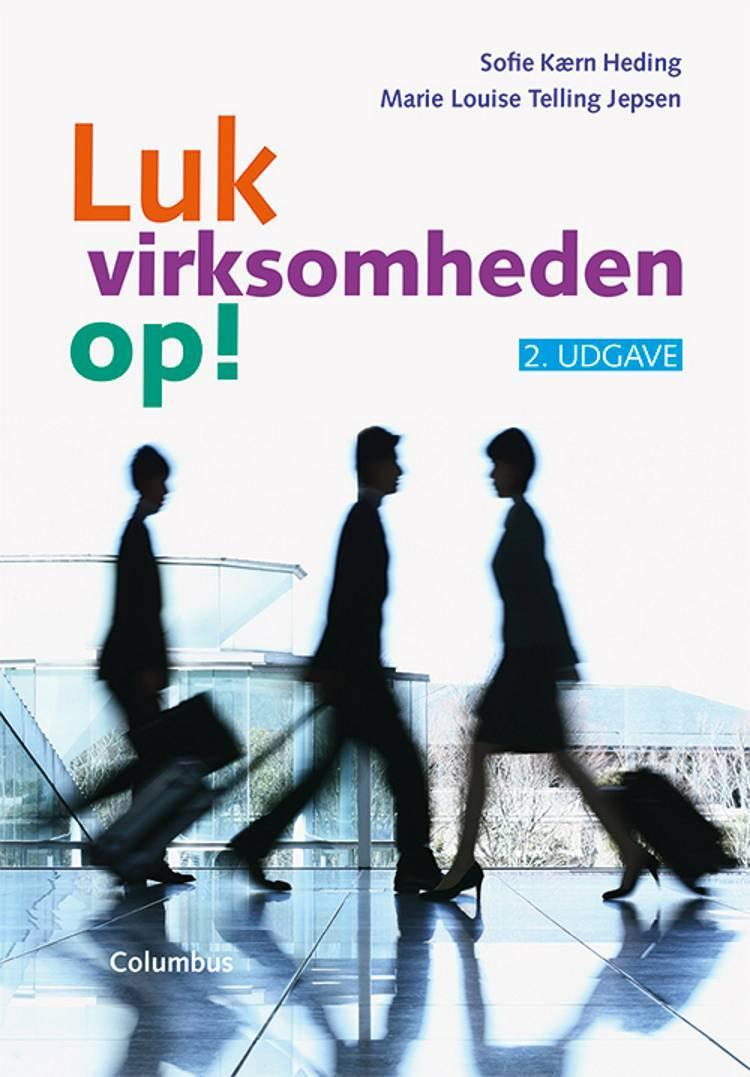 Luk virksomheden op! af Marie Louise Telling Jepsen og Sofie Kærn Heding