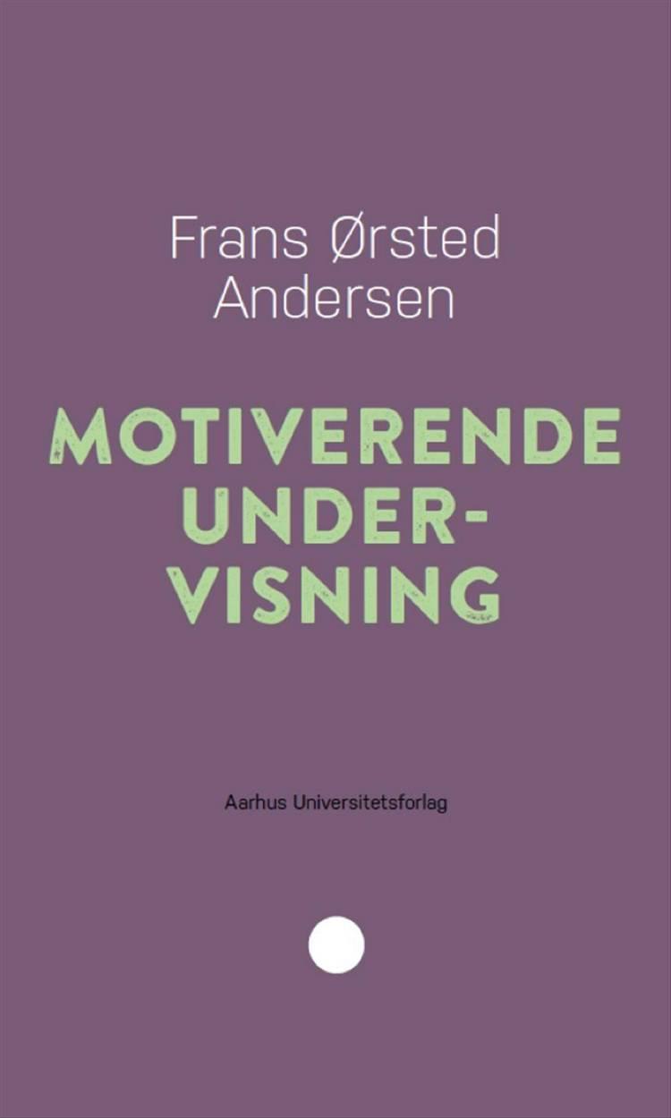 Motiverende undervisning af Frans Ørsted Andersen