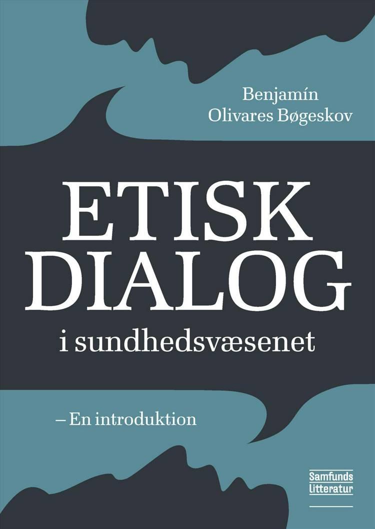 Etisk dialog i sundhedsvæsenet af Benjamin Olivares Bøgeskov