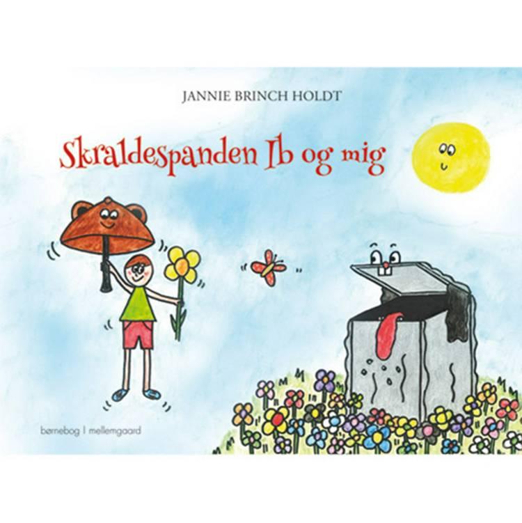 Skraldespanden Ib og mig af Jannie Brinch Holdt