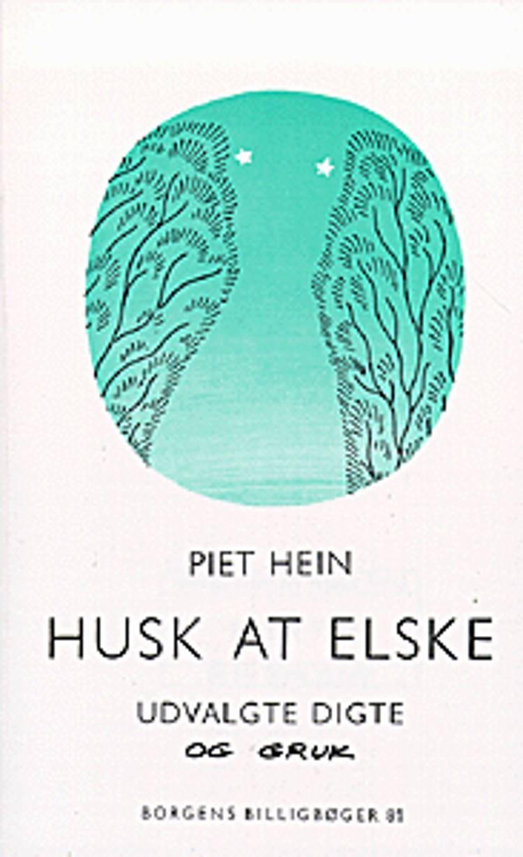 Husk at elske af Piet Hein