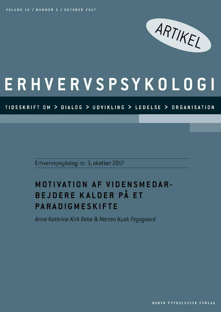 Motivation af vidensmedarbejdere kalder på et paradigmeskifte af Morten Kusk Fogsgaard og Anne Kathrine Kirk Bebe