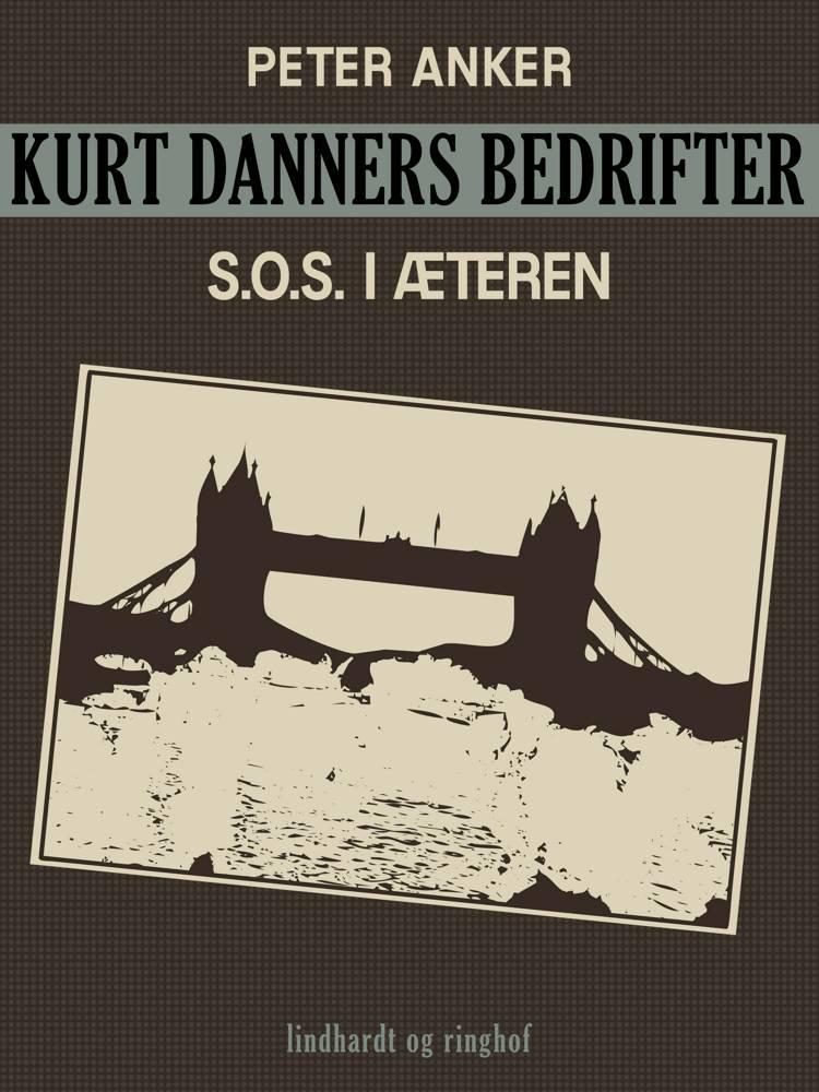 Kurt Danners bedrifter: S.O.S. i æteren af Peter Anker