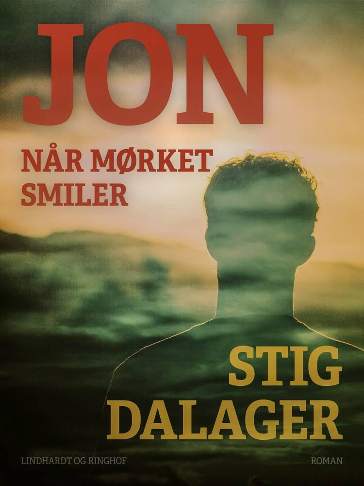 Jon - når mørket smiler af Stig Dalager
