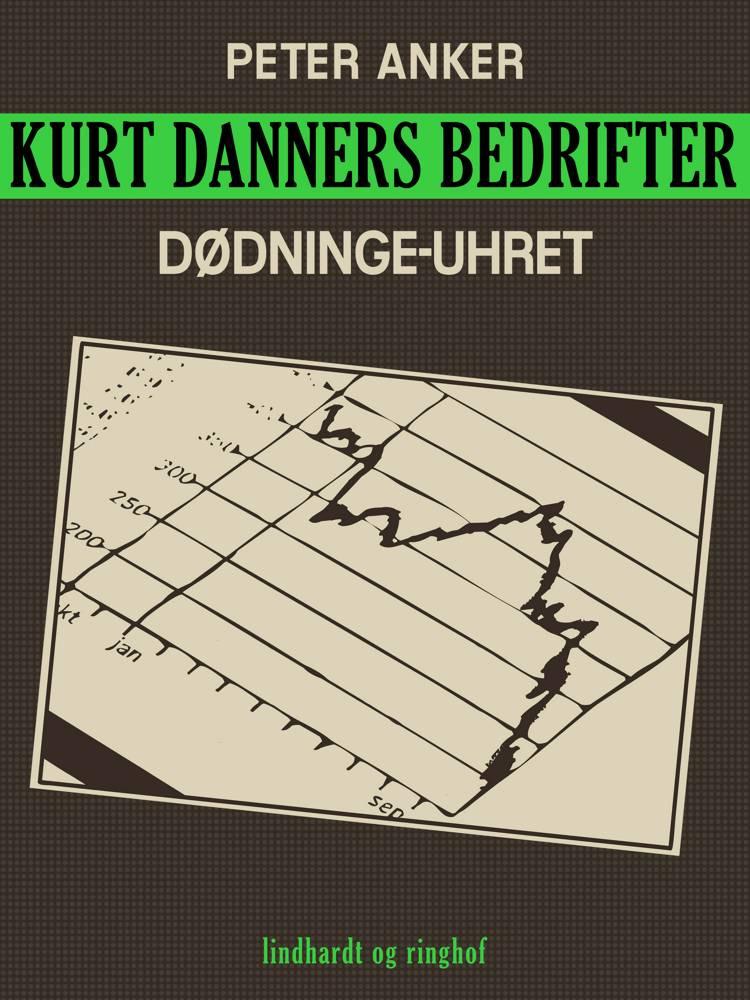Kurt Danners bedrifter: Dødninge-uhret af Peter Anker