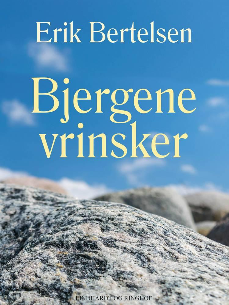 Bjergene vrinsker af Erik Bertelsen