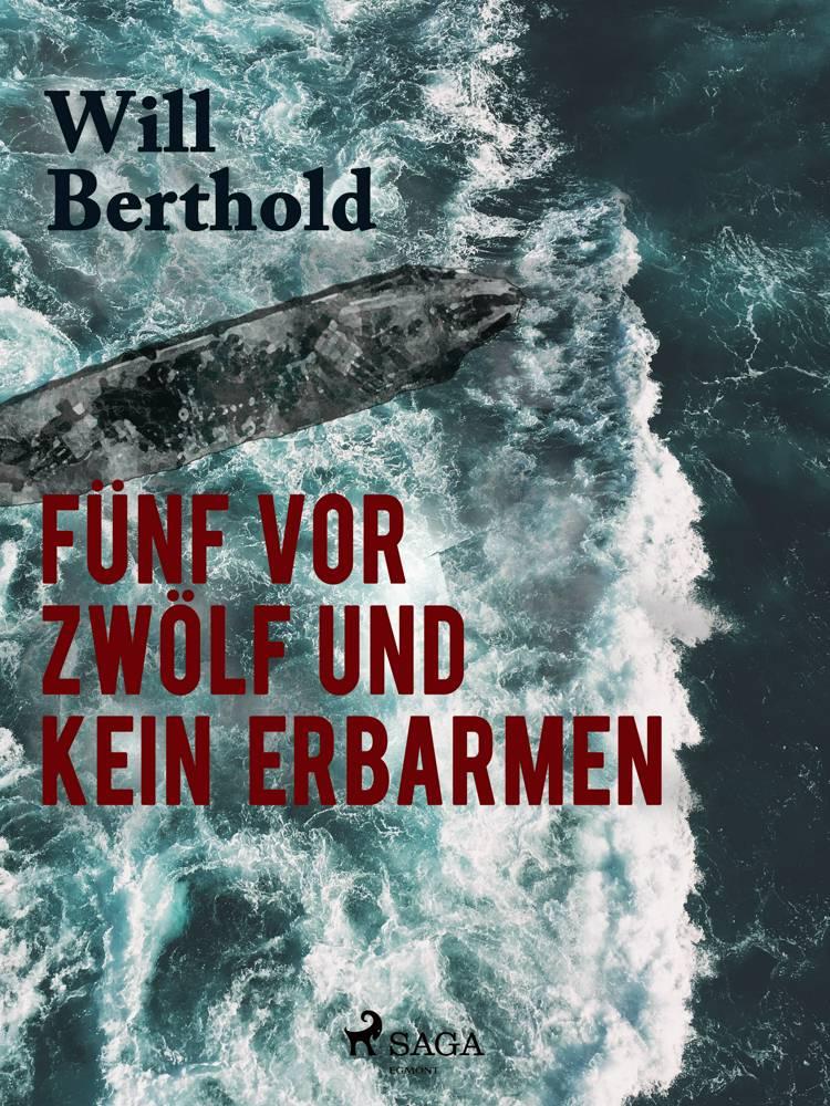 Fünf vor zwölf und kein Erbarmen af Will Berthold