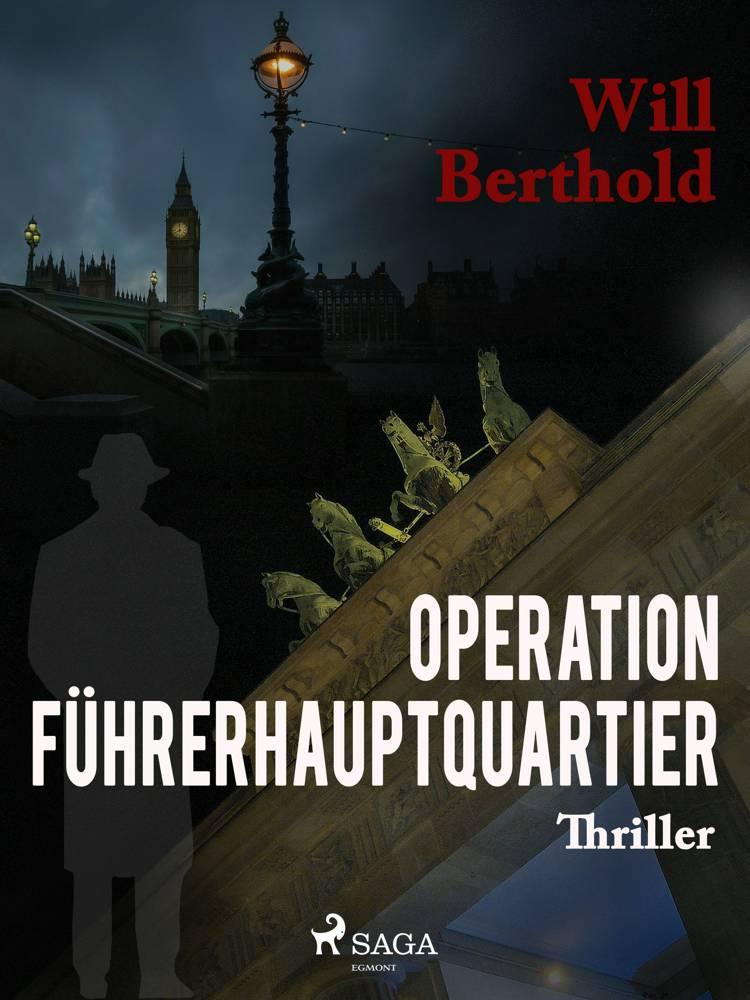 Operation Führerhauptquartier af Will Berthold