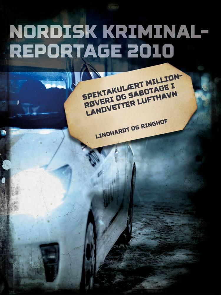 Spektakulært millionrøveri og sabotage i Landvetter lufthavn