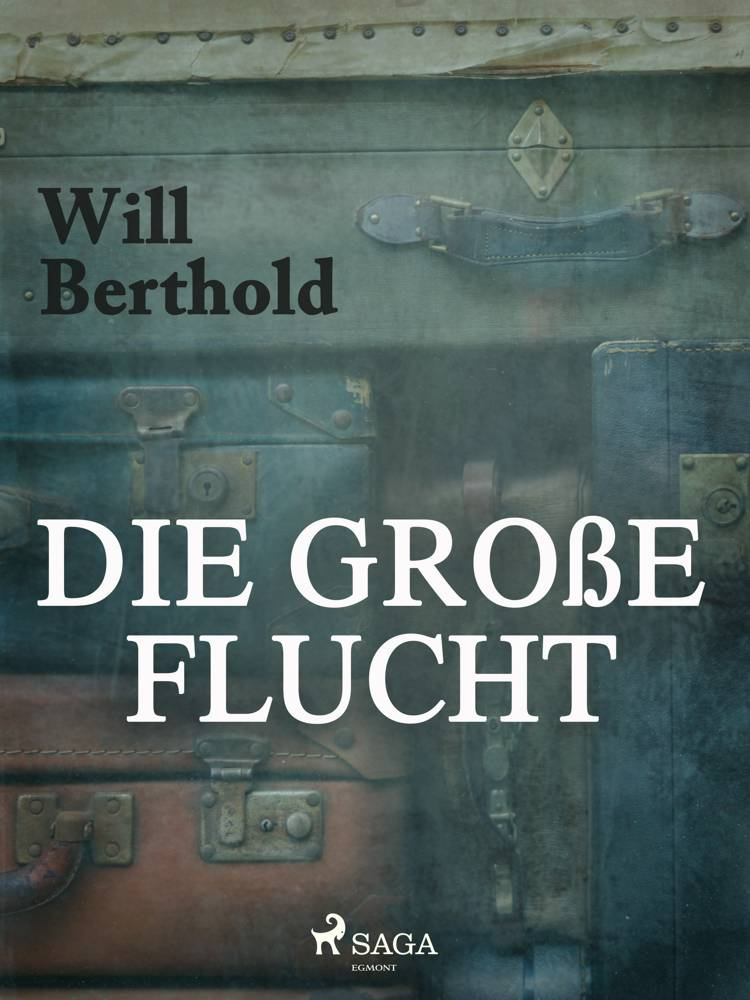 Die große Flucht af Will Berthold