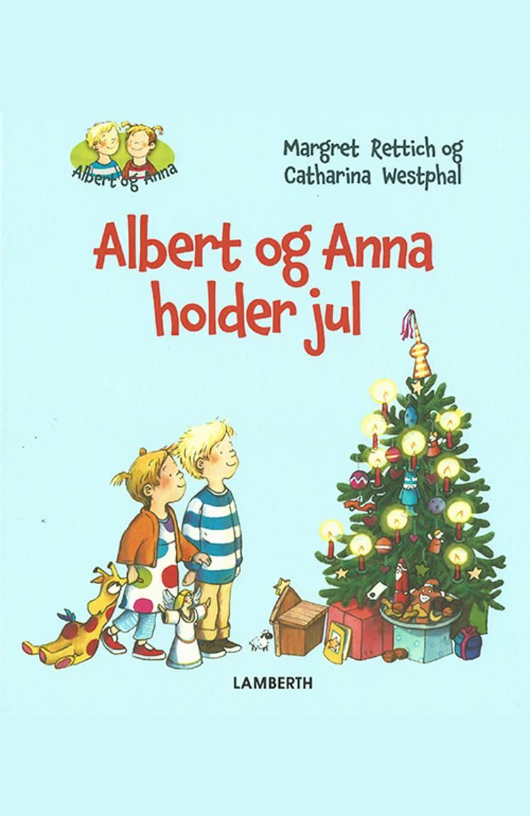 Albert og Anna holder jul af Margret Rettich
