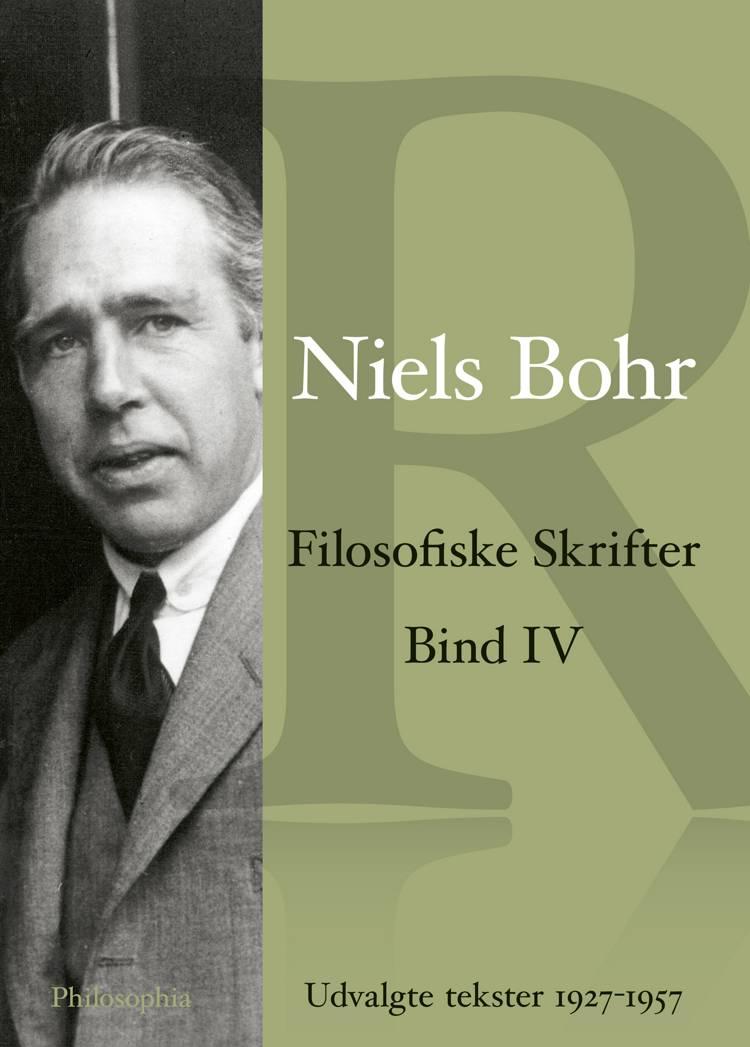 Niels Bohr Filosofiske skrifter Bind 4 af Niels Bohr og Albert Einstein