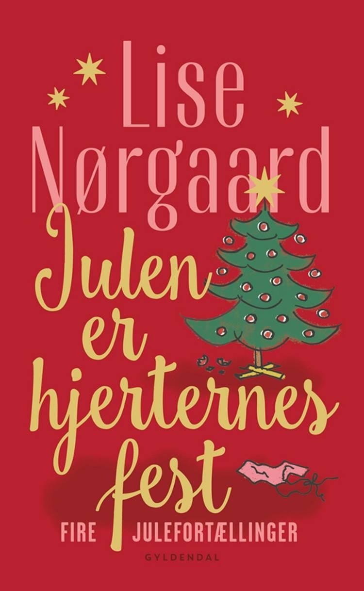 Julen er hjerternes fest af Lise Nørgaard