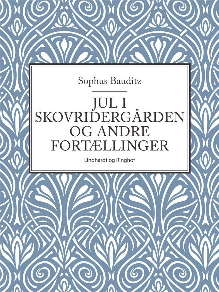 Jul i skovridergården og andre fortællinger af Sophus Bauditz