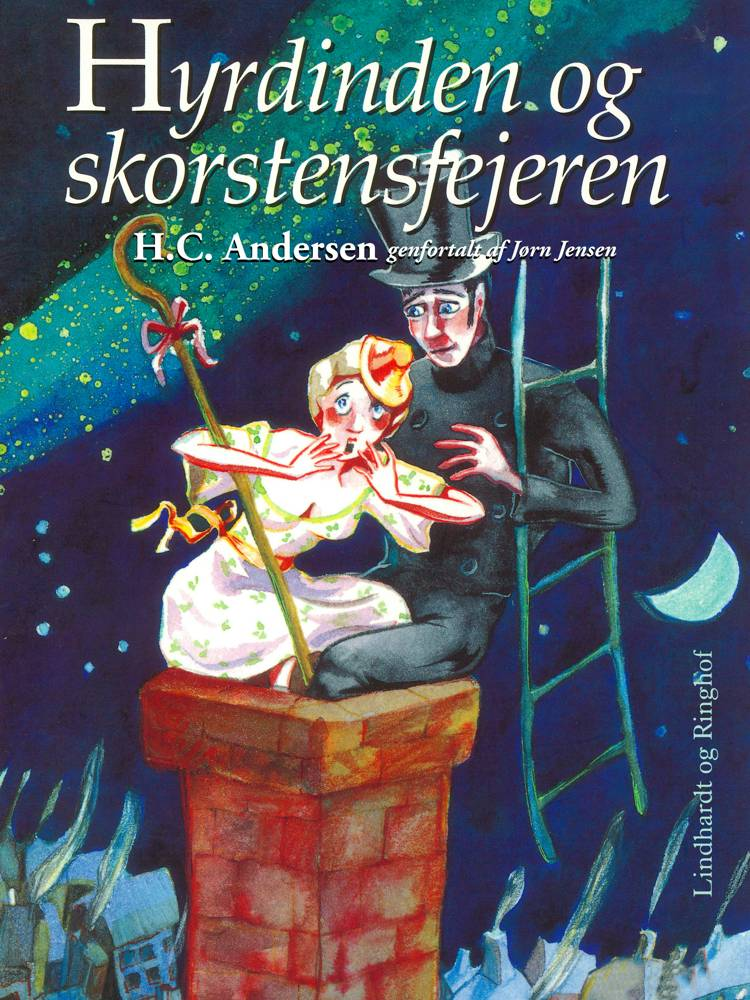 Hyrdinden og skorstensfejeren (genfortalt) af H.C. Andersen og Jørn Jensen