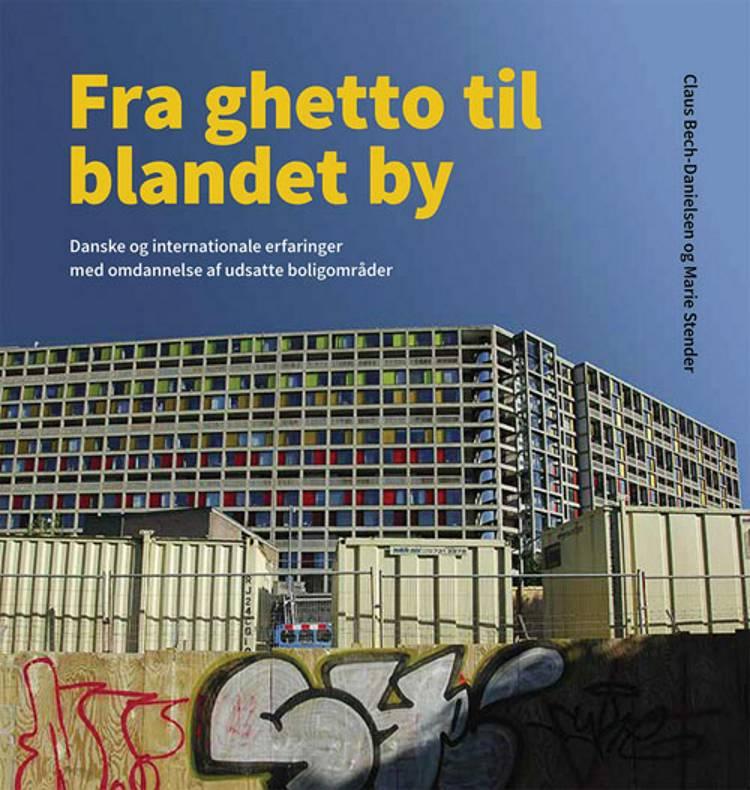 Fra ghetto til blandet by af Claus Bech-Danielsen og Marie Stender
