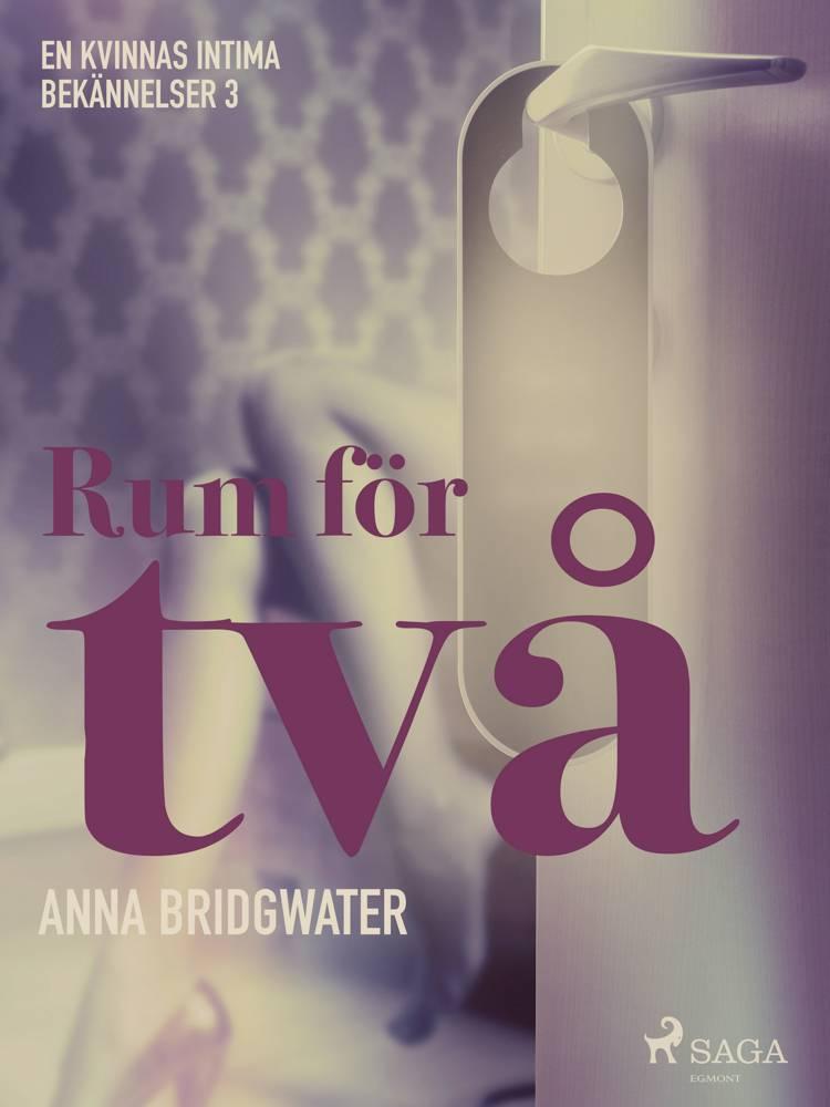 Rum för två - en kvinnas intima bekännelser 3 af Anna Bridgwater