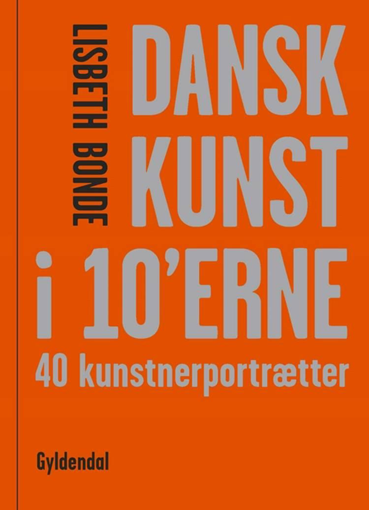 Dansk kunst i 10'erne af Lisbeth Bonde
