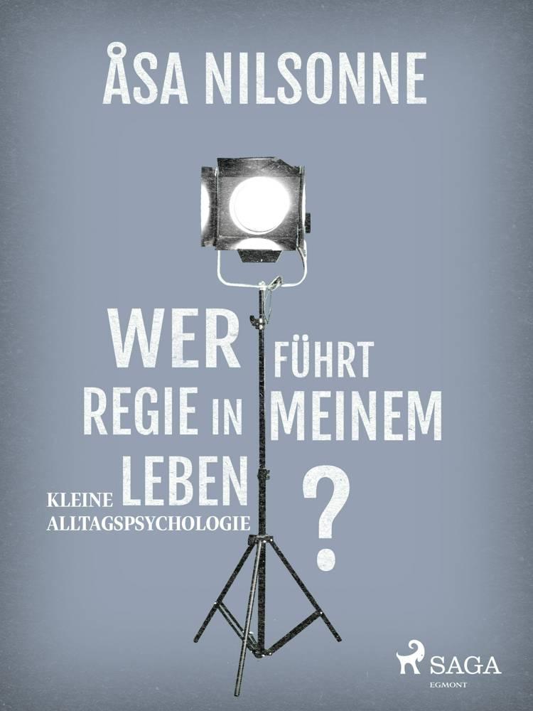 Wer führt Regie in meinem Leben? af Åsa Nilsonne