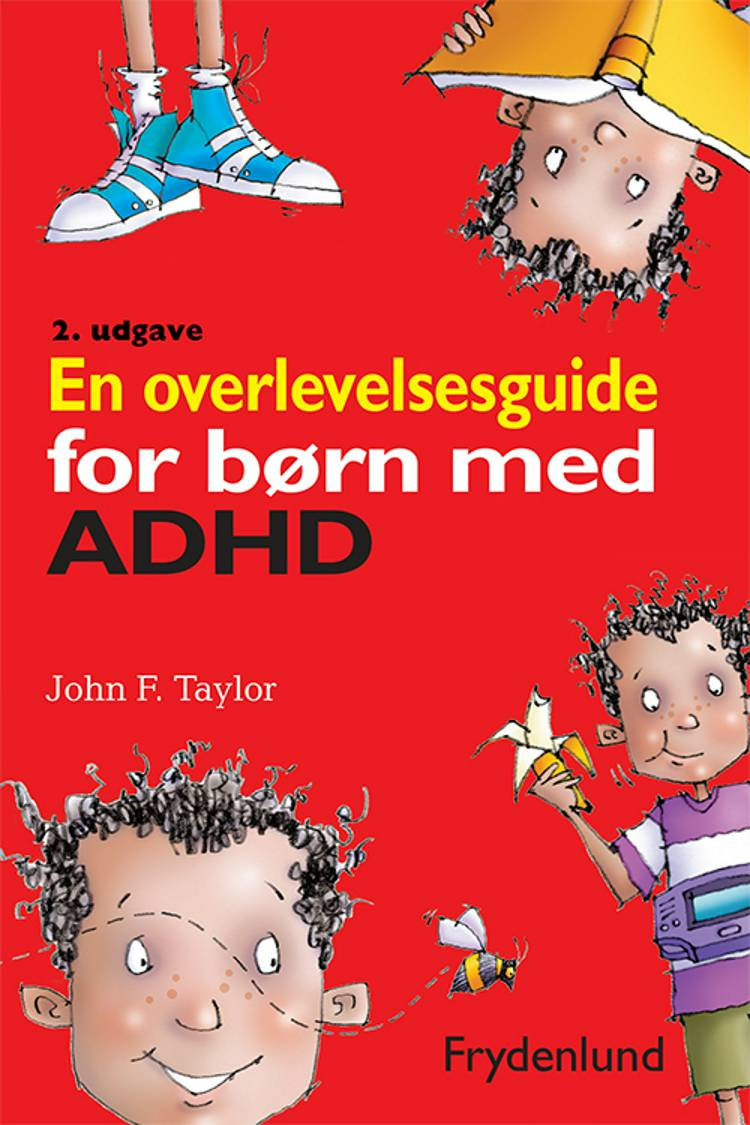 En overlevelsesguide for børn med ADHD af John F. Taylor