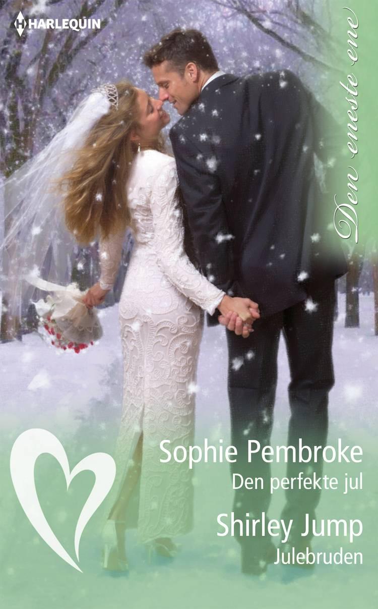Den perfekte jul/Julebruden af Shirley Jump og Sophie Pembroke