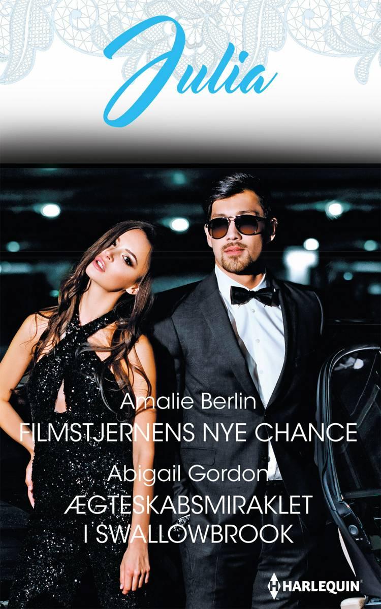Filmstjernens nye chance/Ægteskabsmiraklet i Swallowbrook af Abigail Gordon og Amalie Berlin