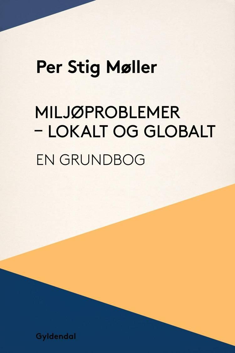 Miljøproblemer - lokalt og globalt af Per Stig Møller