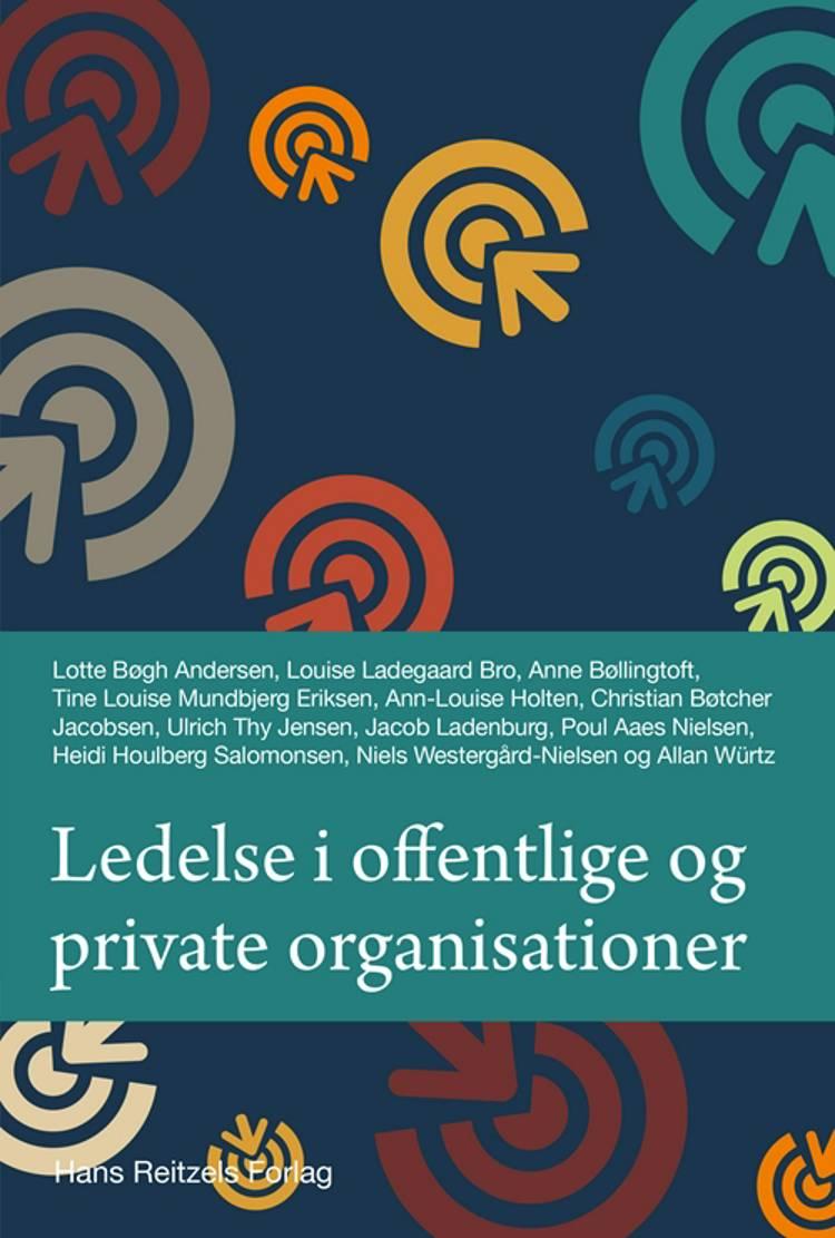 Ledelse i offentlige og private organisationer af Lotte Bøgh Andersen, Heidi Houlberg Salomonsen og Allan Würtz m.fl.