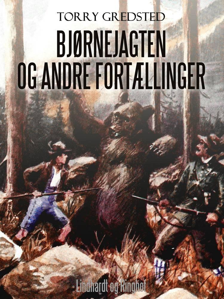 Bjørnejagten og andre fortællinger af Torry Gredsted