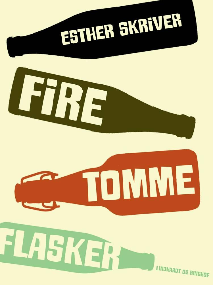 Fire tomme flasker af Esther Skriver