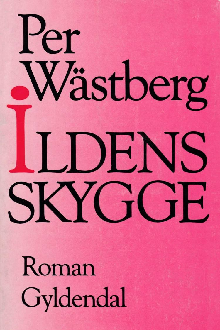 Ildens skygge af Per Wästberg