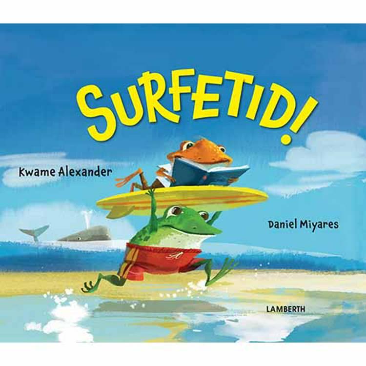 Surfetid! af Kwame Alexander