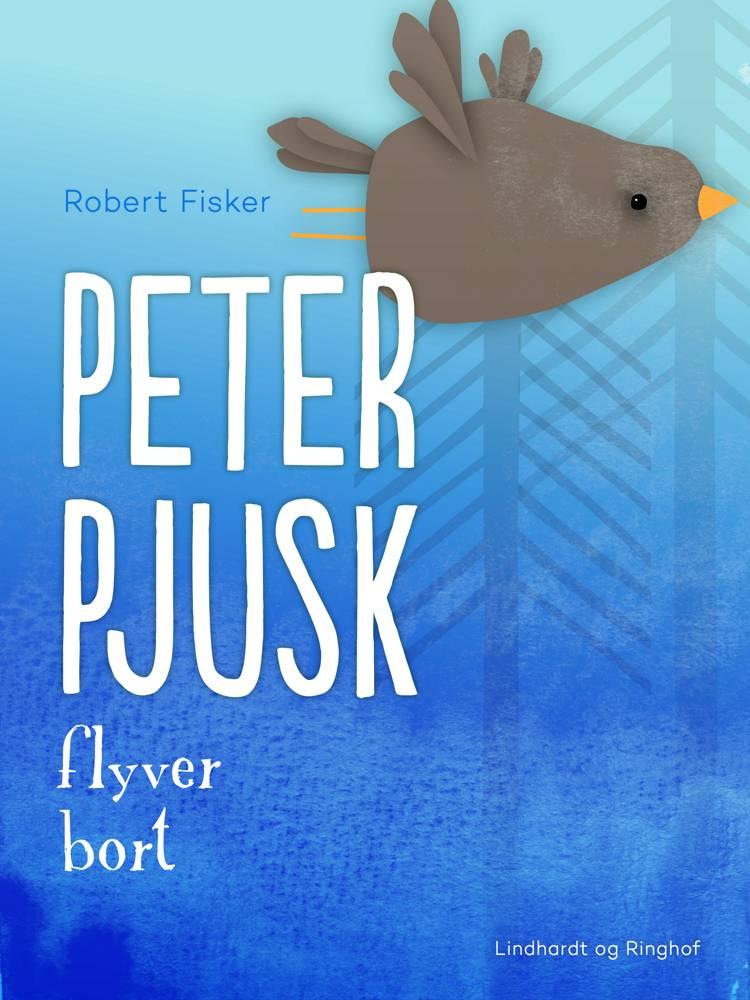 Peter Pjusk flyver bort af Robert Fisker
