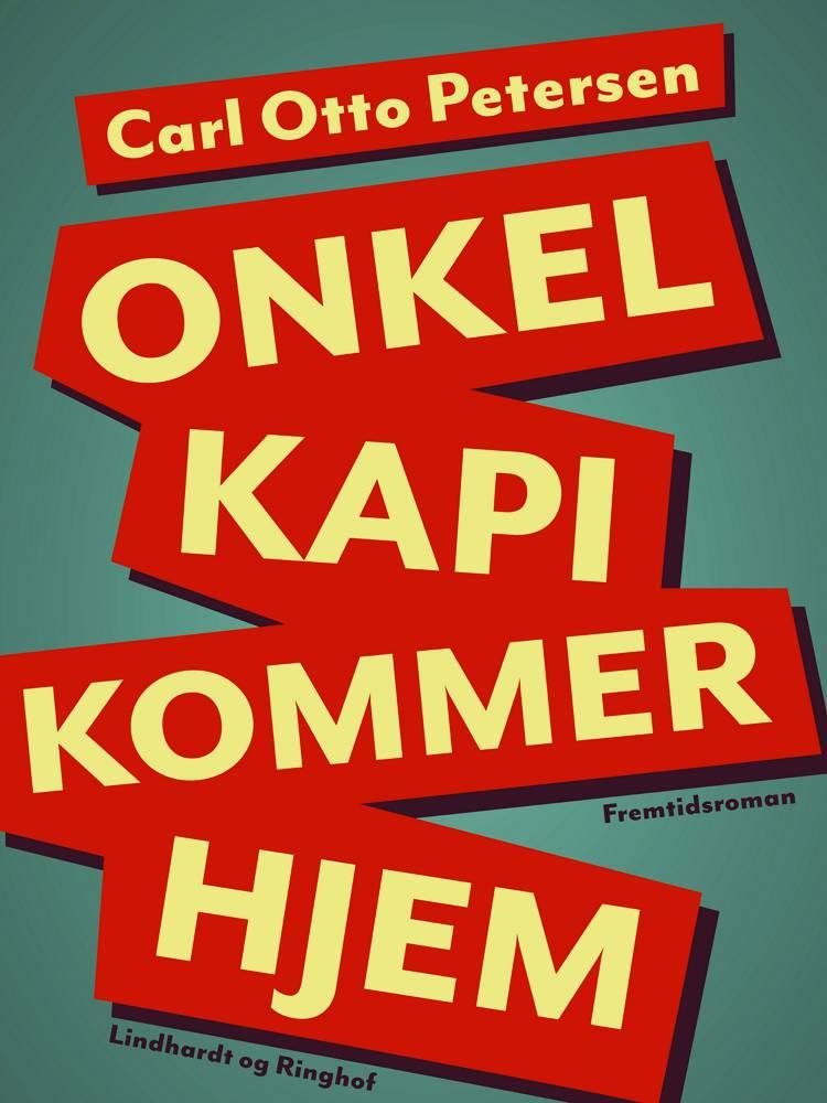 Onkel ''Kapi'' kommer hjem af Carl Otto Petersen