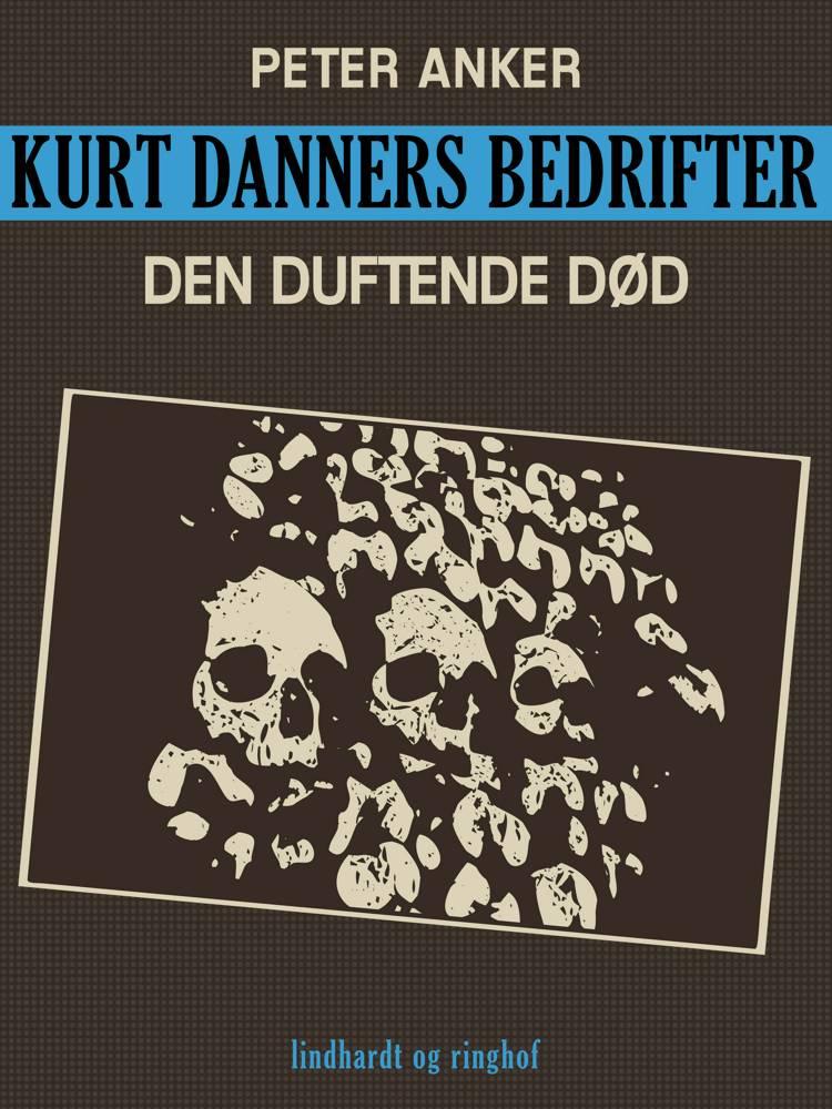 Kurt Danners bedrifter: Den duftende død af Peter Anker