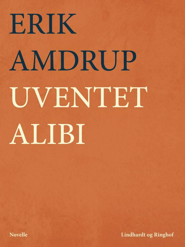 Uventet alibi af Erik Amdrup