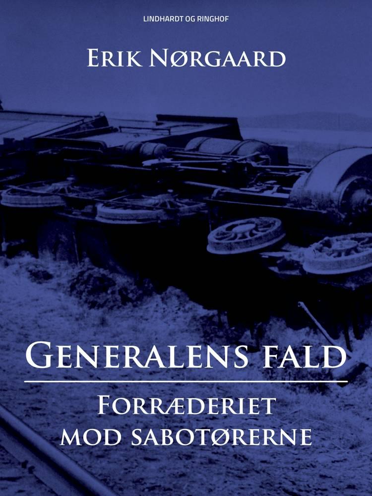 Generalens fald: Forræderiet mod sabotørerne af Erik Nørgaard