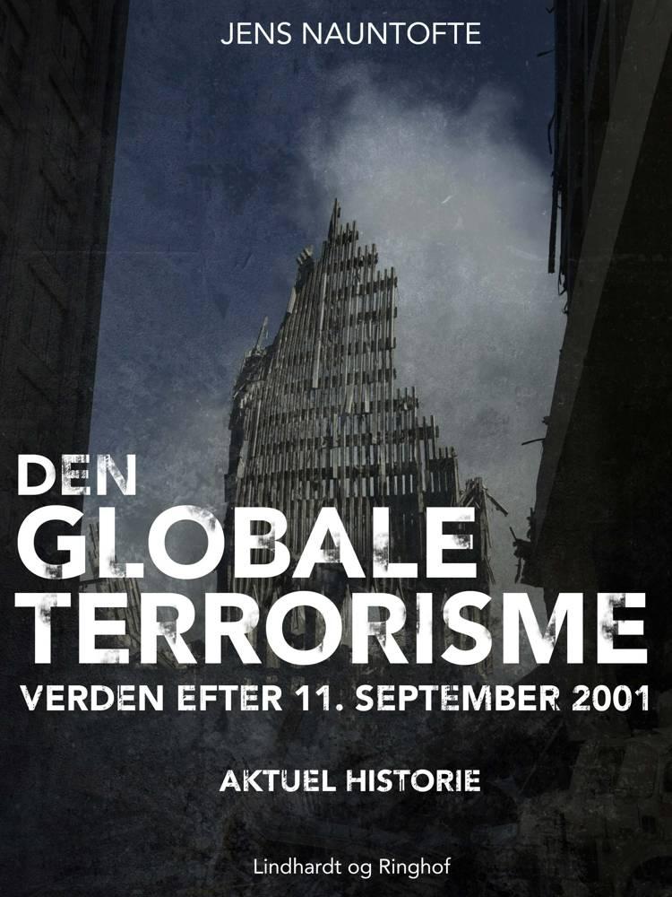 Den globale terroisme - verden efter 11. september af Jens Nauntofte