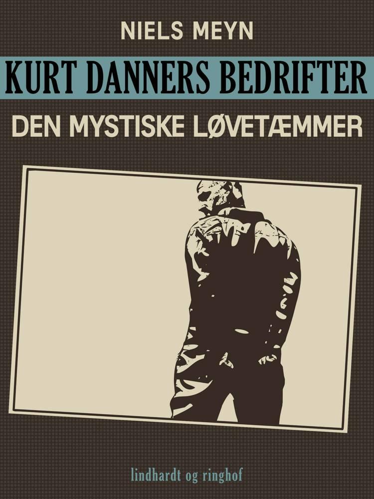 Kurt Danners bedrifter: Den mystiske løvetæmmer af Niels Meyn