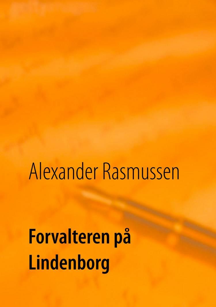 Forvalteren på Lindenborg af Alexander Rasmussen og Poul Erik Kristensen