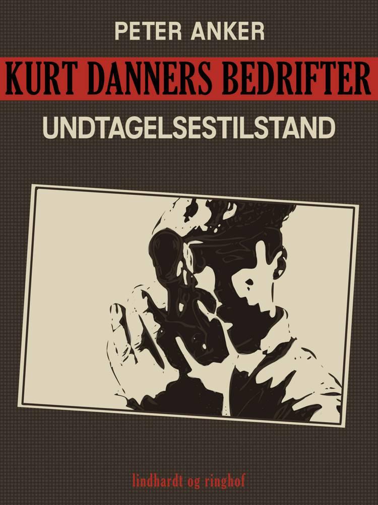 Kurt Danners bedrifter: Undtagelsestilstand af Peter Anker