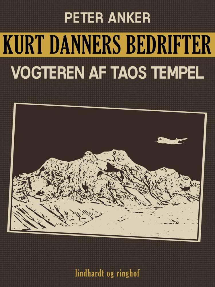 Kurt Danners bedrifter: Vogteren af Taos tempel af Peter Anker