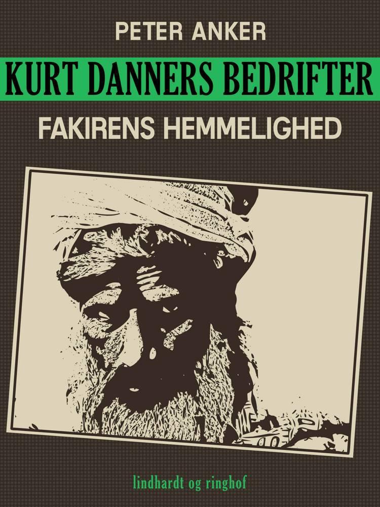 Kurt Danners bedrifter: Fakirens hemmelighed af Peter Anker