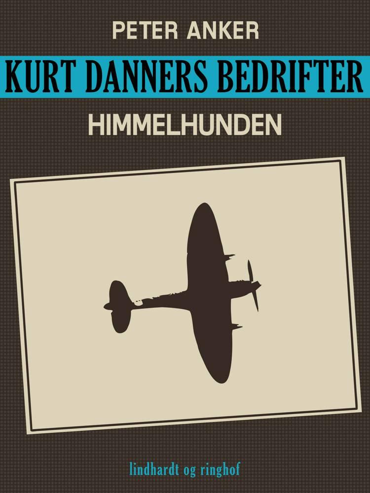 Kurt Danners bedrifter: Himmelhunden af Peter Anker